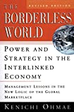 Kenichi Ohmae: The Borderless World, rev ed: Power and Strategy in the Interlinked Economy