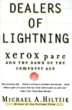 Hiltzik, Michael: Dealers of Lightning: Xerox Parc and the Dawn of the Computer Age