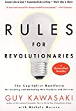 Kawasaki, Guy: Rules for Revolutionaries: The Capitalist Manifesto for Creating and Marketing New Products and Services