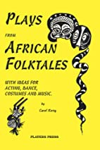 Plays from African Folktales by Carol Korty