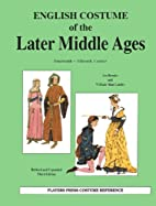 English costume of the later middle ages:…