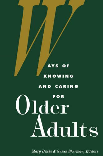ways-of-knowing-and-caring-for-the-older-adults-national-league-for-nursing-series