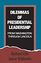 Dilemmas of presidential leadership from…