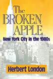 London, Herbert: Broken Apple: New York City in the 1980's