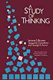 Bruner, Jerome: A Study of Thinking (Social Science Classics Series)