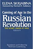 Skrjabina, Elena: Coming of Age in the Russian Revolution (Soviet Union at War, Vol 4)