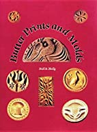 Butter Prints and Molds by Paul E. Kindig