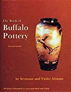 The Book of Buffalo Pottery by Violet Altman