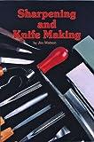 Watson, Jim: Sharpening and Knife Making
