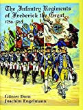 Engelmann, Joachim: Infantry Regiments of Frederick the Great