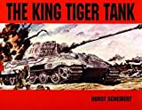 Scheibert, Horst: The King Tiger Tank