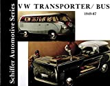 Zeichner, Walter: Vw Transporter/Bus, 1949-1967 (Schiffer Automotive Series)