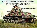 Captured Tanks Under the German Flag:…