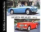 Austin-Healey 1953-1972: (Schiffer…