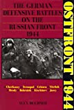 Buchner, Alex: Ostfront 1944: The German Defensive Battles on the Russian Front 1944