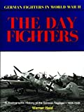 Held, Werner: The Day Fighters: A Photographic History of the German Tagjager, 1934-1945