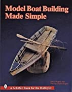 Model Boat Building Made Simple by Steve…