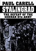 Stalingrad: The Defeat of the German 6th…