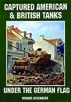 Captured American & British Tanks Under the…