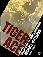 Tiger Ace: The Life Story of Panzer…