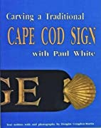 Carving a Traditional Cape Cod Sign by Paul…