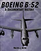 Boeing B-52: A Documentary History by Walter…
