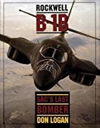 Rockwell B-1B: Sac's Last Bomber by Don…