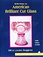 Reflections on American Brilliant Cut Glass…