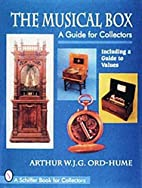 The Musical Box: A Guide for Collectors :…