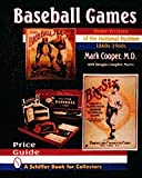 Congdon-Martin, Douglas: Baseball Games: Home Versions of the National Pastime, 1860S-1960s