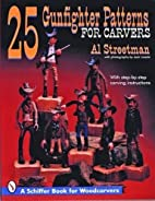 25 Gunfighter Patterns for Carvers: With…