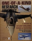 [???]: One of a Kind Research Aircraft: A History of in Flight Simulators, Testbeds and Prototypes