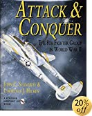 Attack & Conquer: The 8th Fighter Group in World War II (Schiffer Military History)