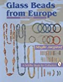 Jargstorf, Sibylle: Glass Beads from Europe: With Value Guide