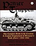 Zentz, Thomas L.: Panzer Truppen: The Complete Guide to the Creation &amp; Combat Employment of Germany&#39;s Task Force-Formations, Organizations, Tactics, Combat Reports, Unit Strengths, sta