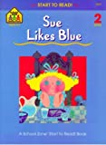 Gregorich, Barbara: Sue Likes Blue (Start to Read)