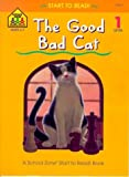 Nancy Antle: The Good Bad Cat (A School Zone Start to Read! Book, Level 1)