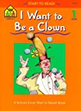 Johnson, Sharon S.: I Want to Be a Clown