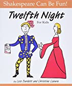 Twelfth Night : For Kids (Shakespeare Can Be…