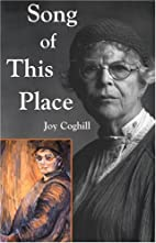 Song of This Place by Joy Coghill