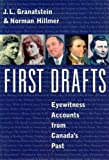 Hillmer, Norman: First Drafts: Eyewitness Accounts from Canada&#39;s Past