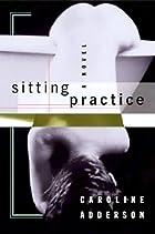 Sitting practice by Caroline Adderson