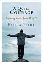 A QUIET COURAGE: Inspiring stories for all…
