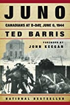 Juno: Canadians at D-Day June 6, 1944 by Ted…