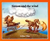 Gilles Tibo: Simon and the Wind (Simon books)