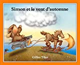 Tibo, Gilles: Simon et le vent d'automne (Simon (French)) (English and French Edition)