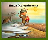 Tibo, Gilles: Simon fete le printemps (Simon (French)) (French Edition)