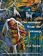 The Monster from the Swamp (Native Legends)…