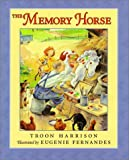 Harrison, Troon: The Memory Horse