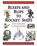 Hegedus, Alannah: Bleeps and Blips to Rocket Ships: Great Inventions in Communications
